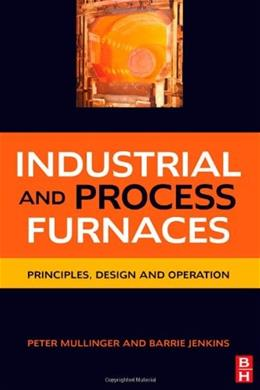 Industrial and Process Furnaces: Principles, Design and Operation, by Mulligan 9780750686921