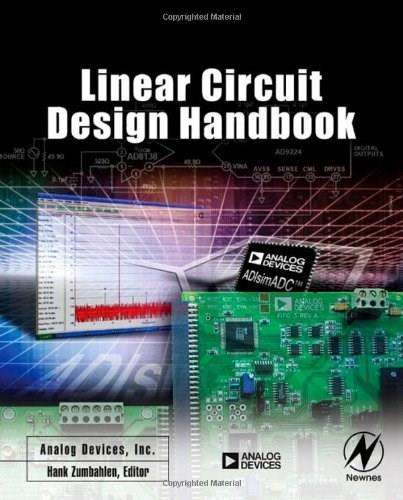 Linear Circuit Design Handbook, by Analog Devices Inc. 9780750687034