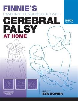 Finnies Handling the Young Child with Cerebral Palsy at Home, by Bower, 4th Edition 9780750688109