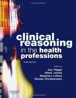Clinical Reasoning in the Health Professions, by Higgs, 3rd Edition 9780750688857