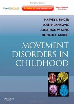 Movement Disorders in Childhood: Expert Consult, by Singer PKG 9780750698528