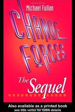 Change Forces - The Sequel (Educational Change and Development Series) 1 9780750707558