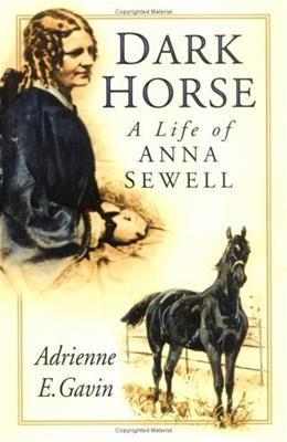Dark Horse: A Life of Anna Sewell illustrate 9780750928380