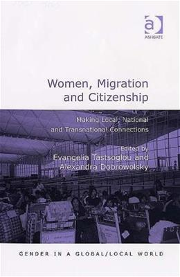 Women, Migration And Citizenship, by Tastsoglou 9780754643791