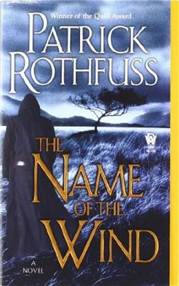 Name of the Wind, by Rothfuss 9780756404741