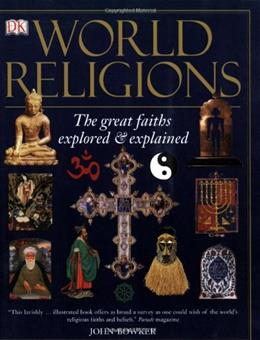 World Religions: The Great Faiths Explored and Explained, by Bowker 9780756617721