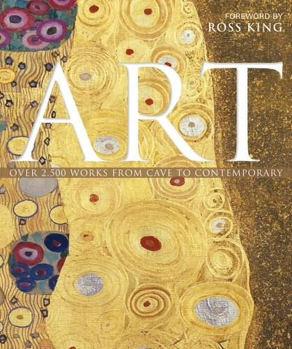Art: Over 2,500 Works from Cave to Contemporary, by Dorling Kindersley, Inc. 9780756639723