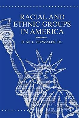 Racial and Ethnic Groups in America, by Gonzales, 5th Edition, 2 BOOK SET 5 PKG 9780757503016