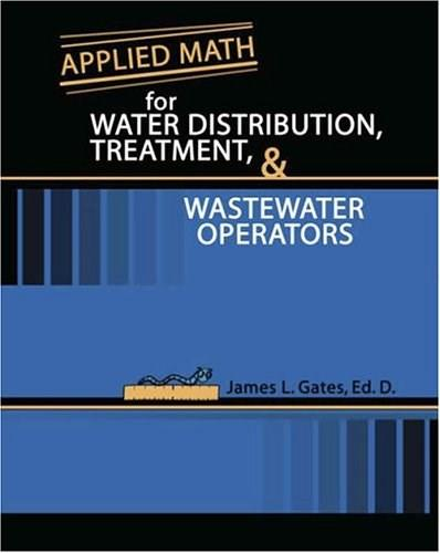 Applied Math for Water Distribution, Treatment, and Wastewater Operators, by Gates 9780757517402