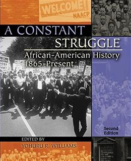 Constant Struggle: African American History 1865 - Present, by Williams, 2nd Edition 9780757517594