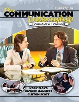 Communication Internship: Principles and Practices, by Floyd, 3rd Edition 9780757519130