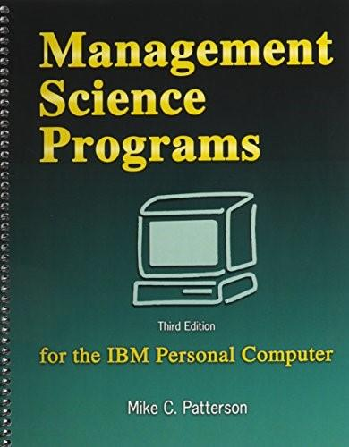Management Science Programs for the IBM Personal Computer, byPatterson, 3rd Edition 9780757537585