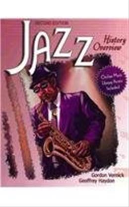 Jazz History Overview, by Vernick, 2nd Edition 9780757538643