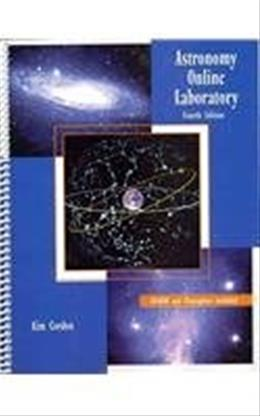 Astronomy Online Laboratory, by Gordon, 4th Edition, Lab Manual 4 PKG 9780757549137