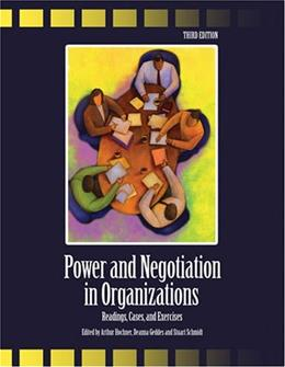 Power And Negotiation In Organizations: Readings, Cases and Excercises, by Schmidt, 3rd Edition 9780757549236