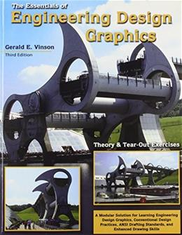 Essentials of Engineering Design Graphics Theory and Tear Out Exercises, by Vinson, 3rd Edition 9780757552632