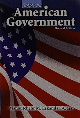 Notes on American Government, by Eskandari-Qajar, 2nd Edition 9780757552885