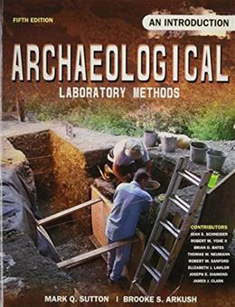Archaeological Laboratory Methods: An Introduction, by Sutton, 5th Edition 9780757559747