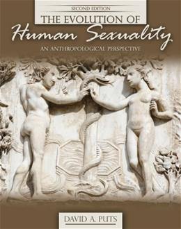 Evolution Of Human Sexuality: An Anthropological Perspective, by Puts, 2nd Edition 9780757561962