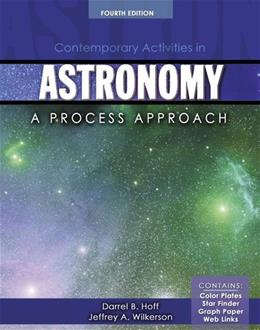 Contemporary Activities in Astronomy: A Process Approach, by Hoff, 4th Edition 9780757566912