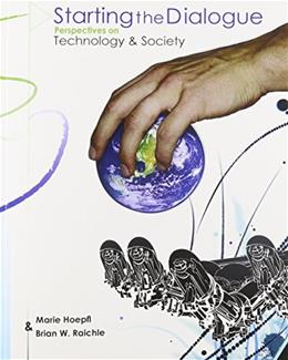 Starting the Dialogue: Perspectives on Technology and Society, by Hoepfl 9780757567452