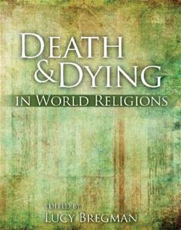 Death and Dying in World Religions, by Bregman 9780757568381