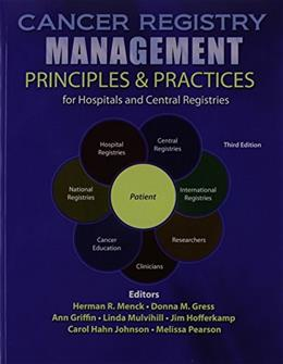Cancer Registry Management: Principles AND Practices for Hospitals and Central Registries 3 w/CD 9780757569005