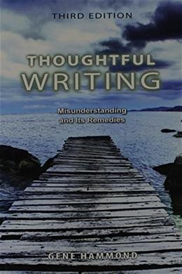 Thoughtful Writing, by Hammond, 3rd Edition 9780757570148
