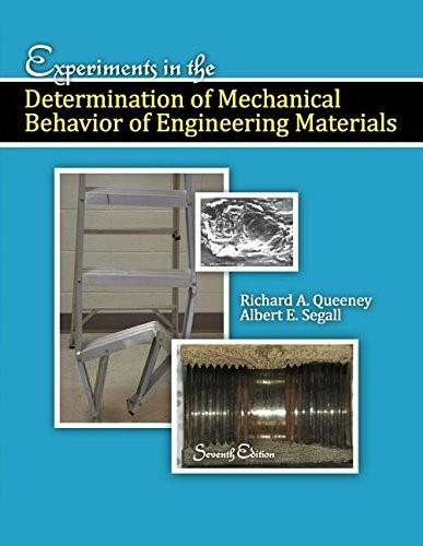 Experiments in the Determination of Mechanical Behavior of Engineering Materials, by Segall, 7th Edition 9780757573231