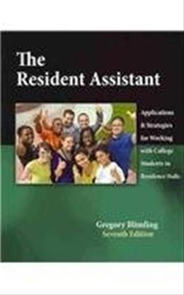 Resident Assistant: Applications and Strategies for Working with College Students in Residence Halls, by Blimling, 7th Edition 9780757573958