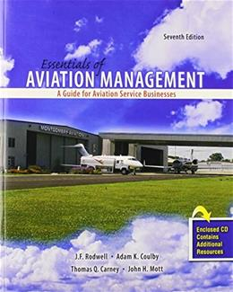 Essentials of Aviation Management: A Guide for Aviation Service Businesses, by Rodwell, 7th Edition 7 w/CD 9780757574818