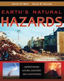 Earths Natural Hazards: Understanding Natural Disasters and Catastrophes 1st 9780757576195