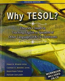 Why TESOL?  Theories and Issues in Teaching English to Speakers of Other Languages in K-12 Classrooms, by Ariza, 4th Edition 4 w/CD 9780757576270