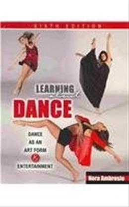 Learning About Dance: Dance as an Art Form and Entertainment 6 9780757577093