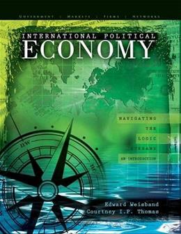 International Political Economy: Navigating the Logic Streams, An Introduction, by Weisband 9780757578335