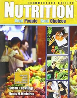 Nutrition: Real People, Real Choices, by Hewlings, 2nd Edition 9780757579035
