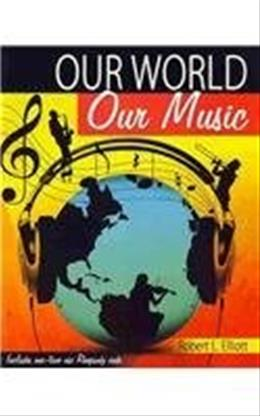 Our World, Our Music, by Elliott, 2nd Edition 9780757579059