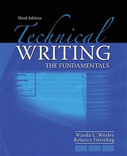 Technical Writing: The Fundamentals, by Worley, 3rd Edition 9780757579271