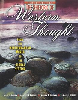 Rhetoric of Western Thought: From the Mediterranean World to the Global Setting, by Goodwin, 10th Edition 9780757579448