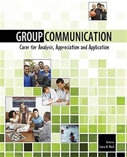 Group Communication: Cases for Analysis, Appreciation and Application, by Black 9780757582950