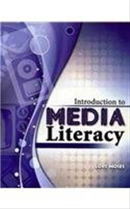 Introduction to Media Literacy, by Moses 9780757583728