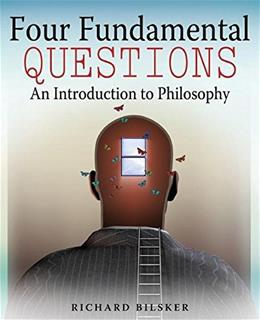 4 Fundamental Questions: An Introduction to Philosophy, by Bilsker 9780757586750