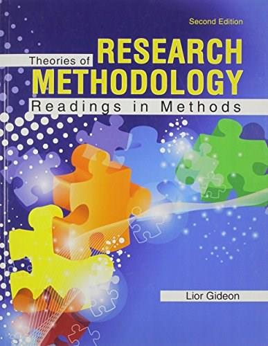 Theories of Research Methodology: Readings in Methods, by Gideon, 2nd Edition 9780757590269