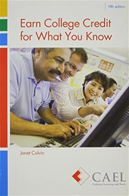 Earn College Credit for What You Know, by Council For Adult Experiential Learning, 5th Edition 9780757596919