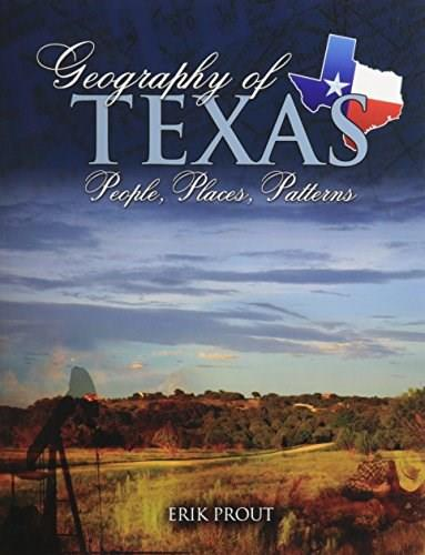 Geography of Texas: People, Places, Patterns, by Prout 9780757597411