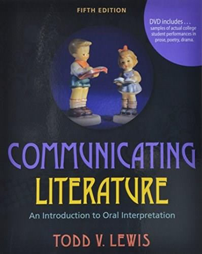 Communicating Literature: An Introduction to Oral Interpretation 5 w/CD 9780757598098