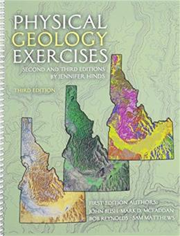 Physical Geology Exercises, by Hinds, 3rd Edition, Lab Manual 9780757598128