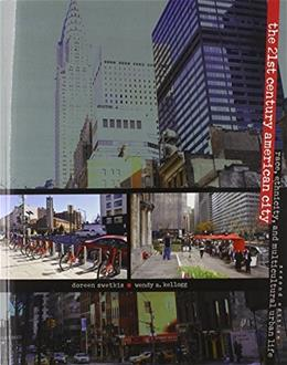 21st Century American City: Race, Ethnicity, and Multicultural Urban Life, by Swetkis, 2nd Edition 9780757599835