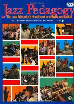 Jazz Pedagogy: The Jazz Educators Handbook and Resource Guide, by Dunscomb BK w/DVD 9780757991257