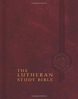 Lutheran Study Bible: English Standard Version, by Concordia Publishing House 9780758617606